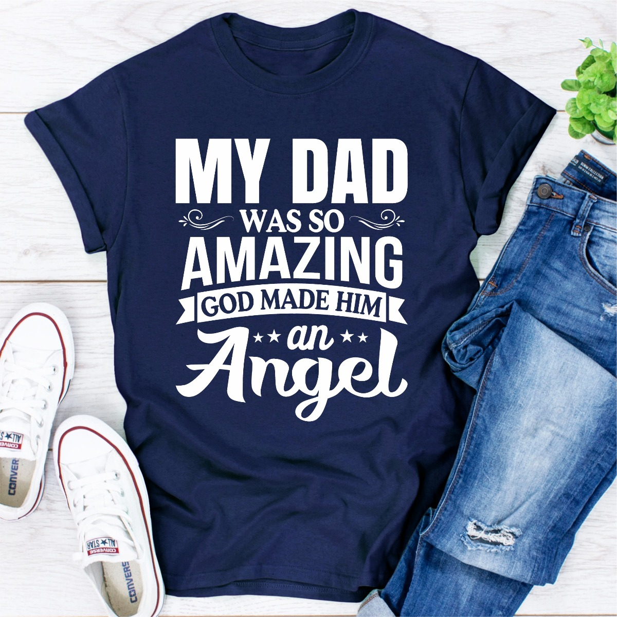 My Dad Was So Amazing God Made Him An Angel
