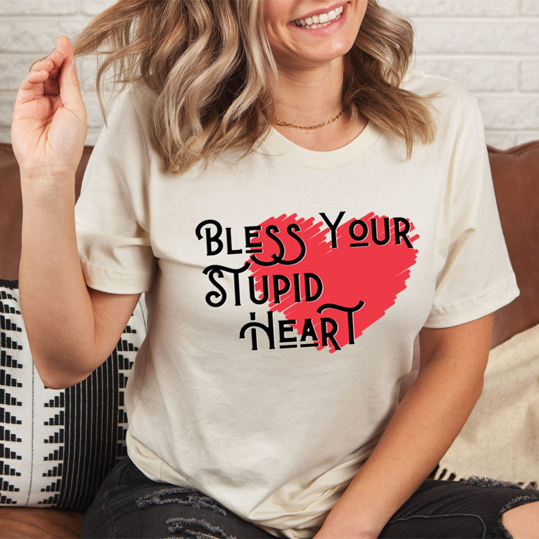 Bless Your Stupid Heart Tee
