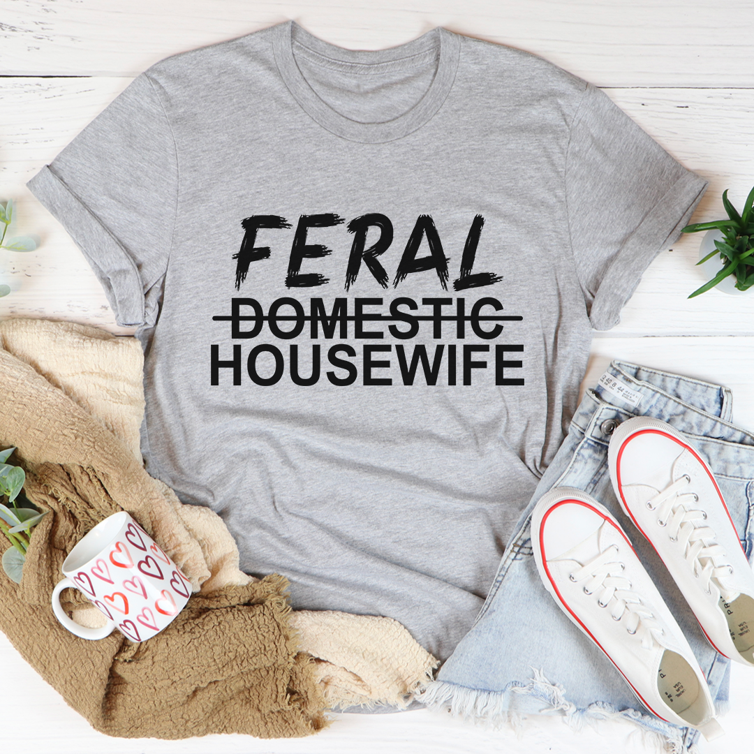 Feral Housewife Tee