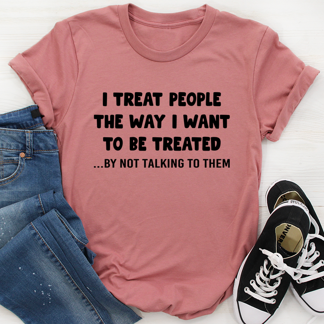 I Treat People The Way I Want To Be Treated Tee - Mauve/S