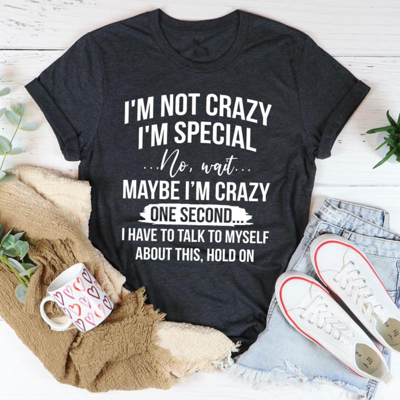 I'm Not Crazy I'm Special Tee - Dark Grey Heather/S