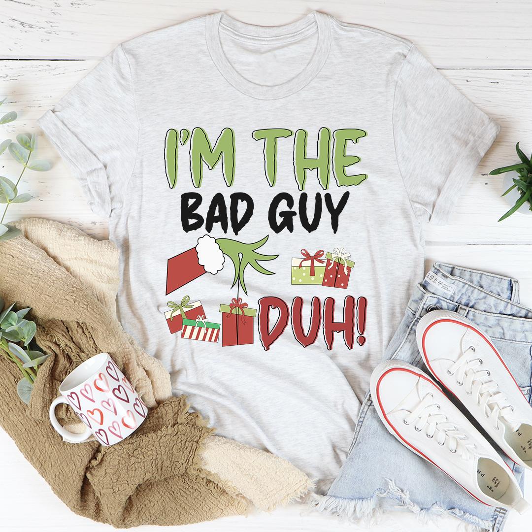 I'm The Bad Guy Tee