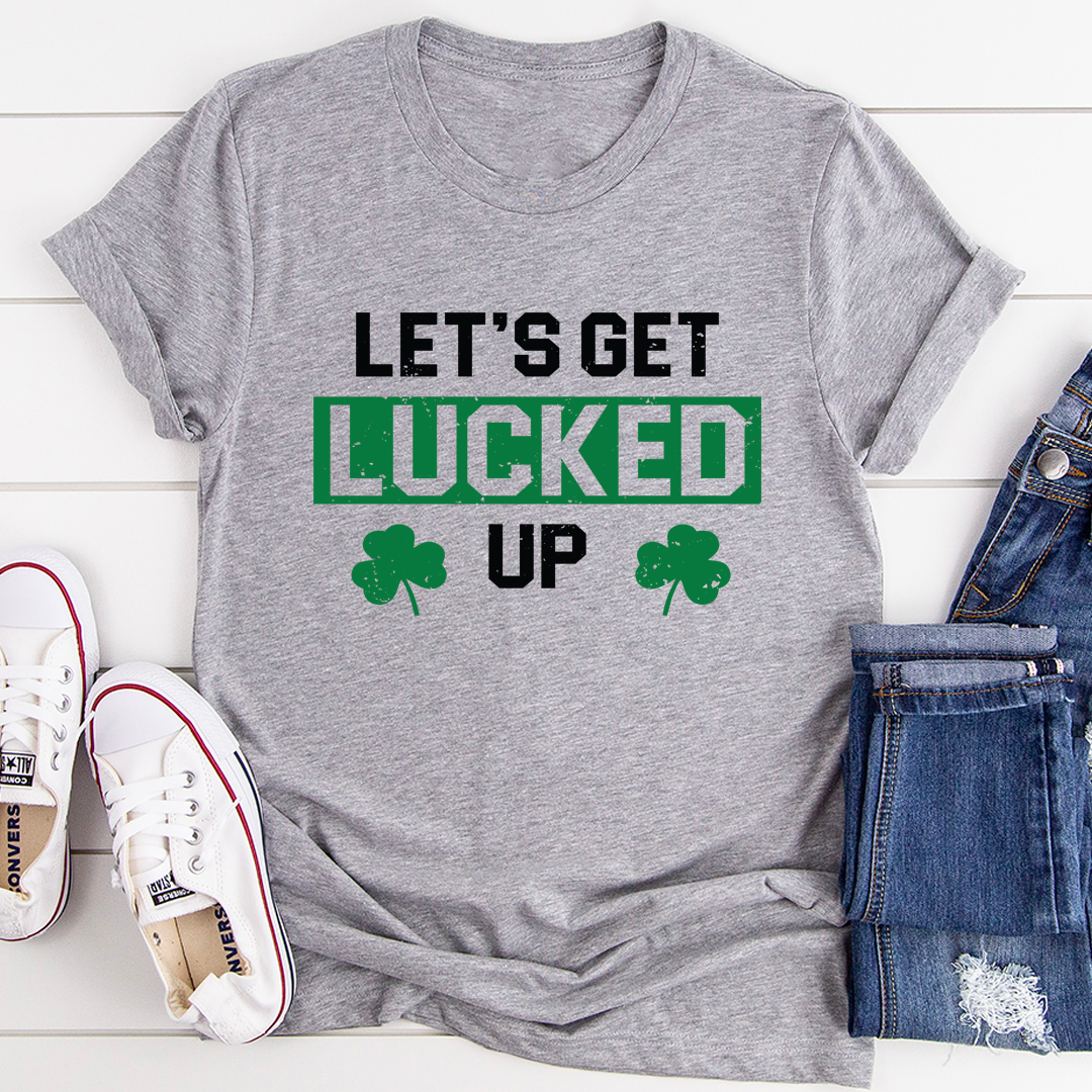 Let's Get Lucked Up Tee