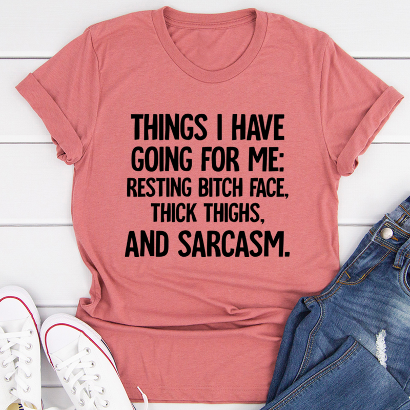 Things I Have Going For Me Tee
