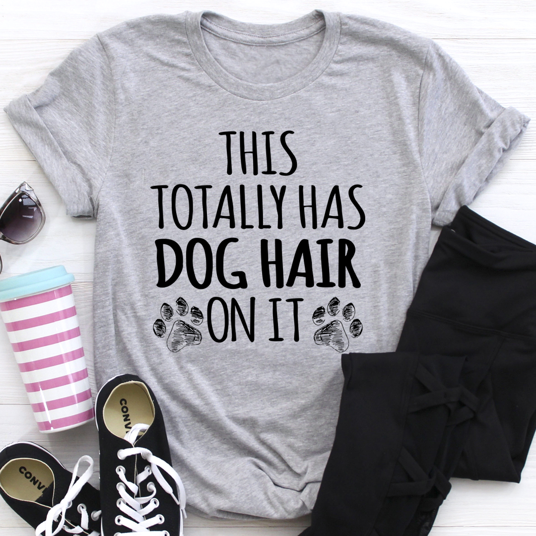 This Totally Has Dog Hair On It Tee - Athletic Heather/S