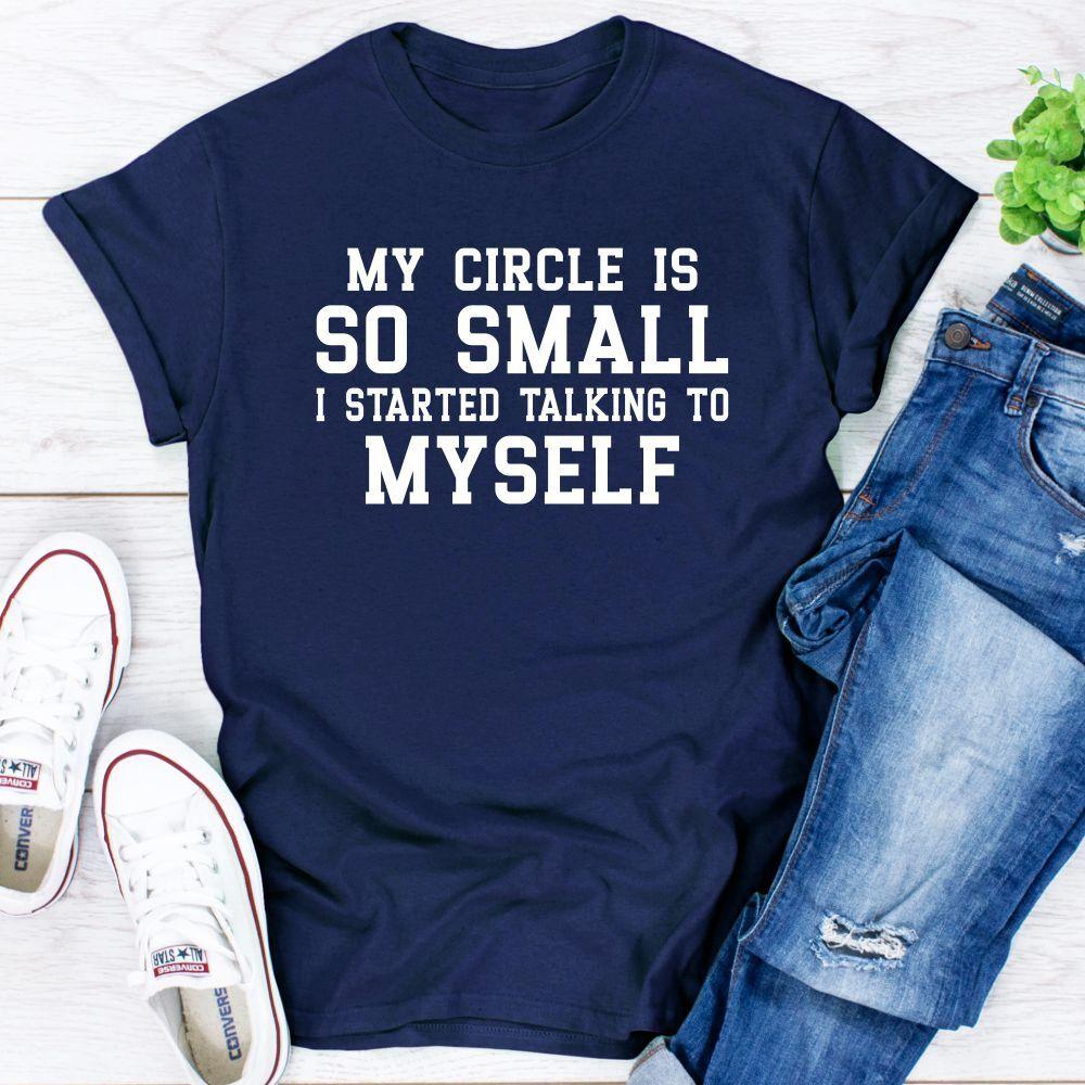 My Circle Is So Small T-Shirt