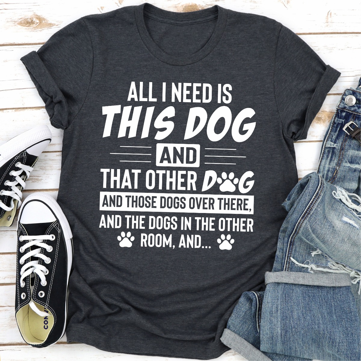 All I Need Is This Dog And That Other Dog (Dark Heather / S)