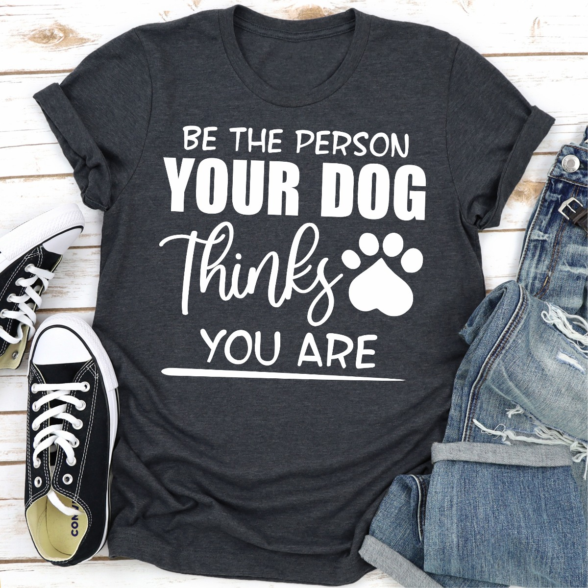 Be The Person Your Dog Thinks You Are (Dark Heather / L)