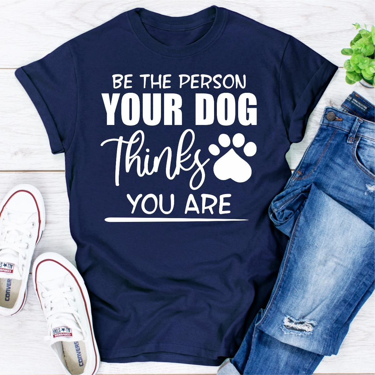 Be The Person Your Dog Thinks You Are (Navy / L)