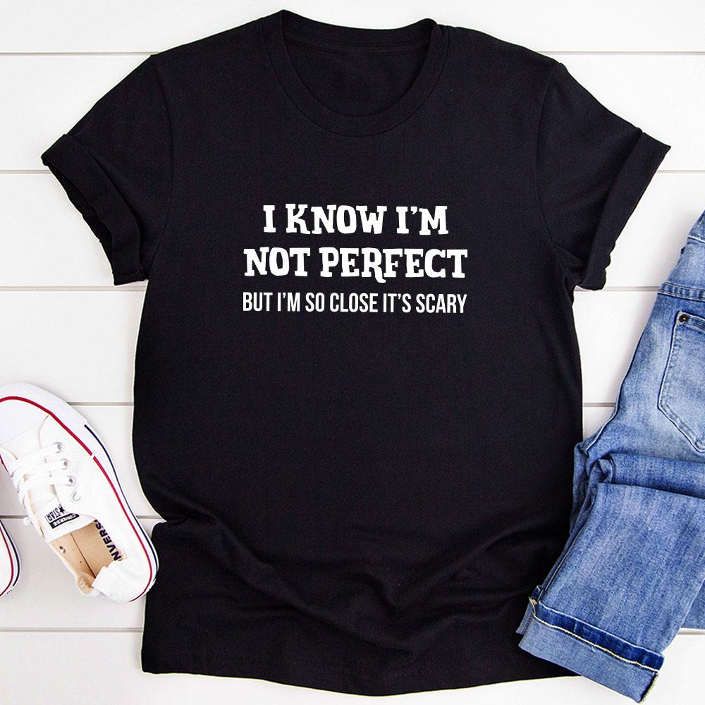 I Know I'm Not Perfect T-Shirt (Black Heather / Xl)