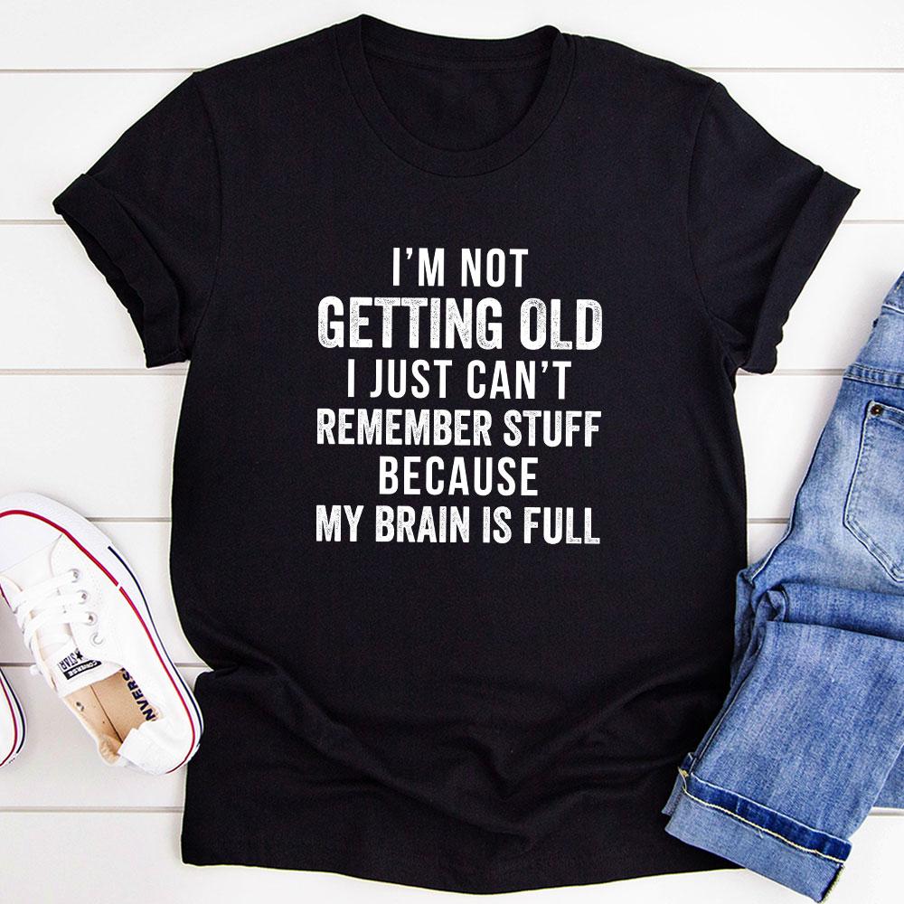 I'm Not Getting Old T-Shirt (Black Heather / Xl)