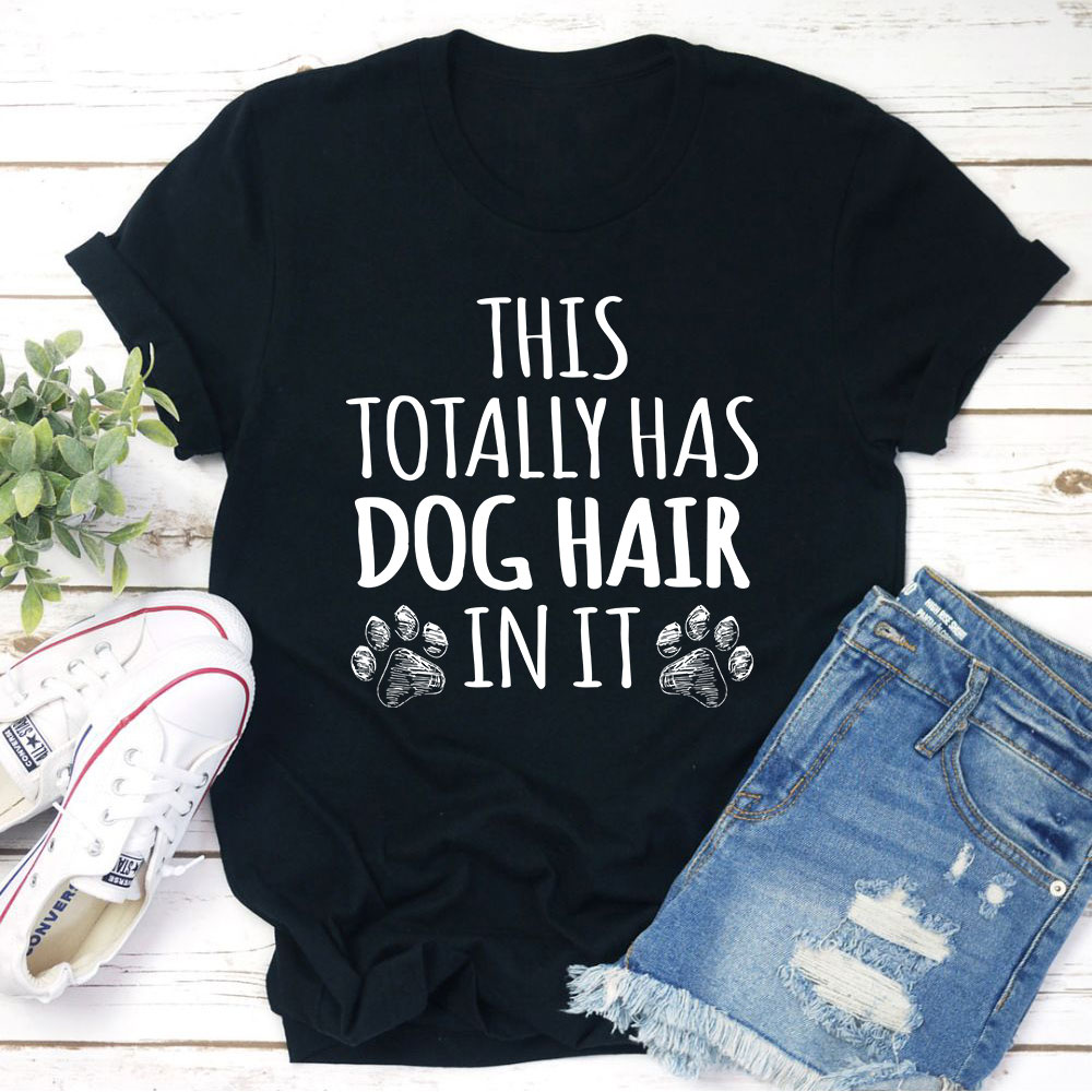 This Totally Has Dog Hair On It T-Shirt (Black Heather / L)