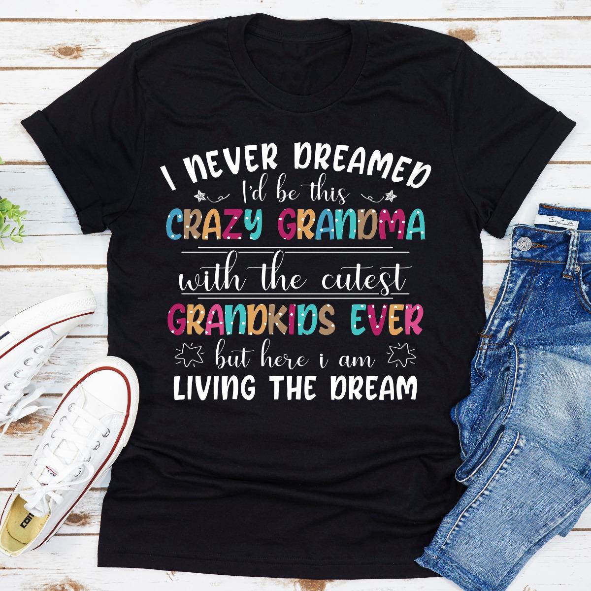 I Never Dreamed I'd Be This Crazy Grandma