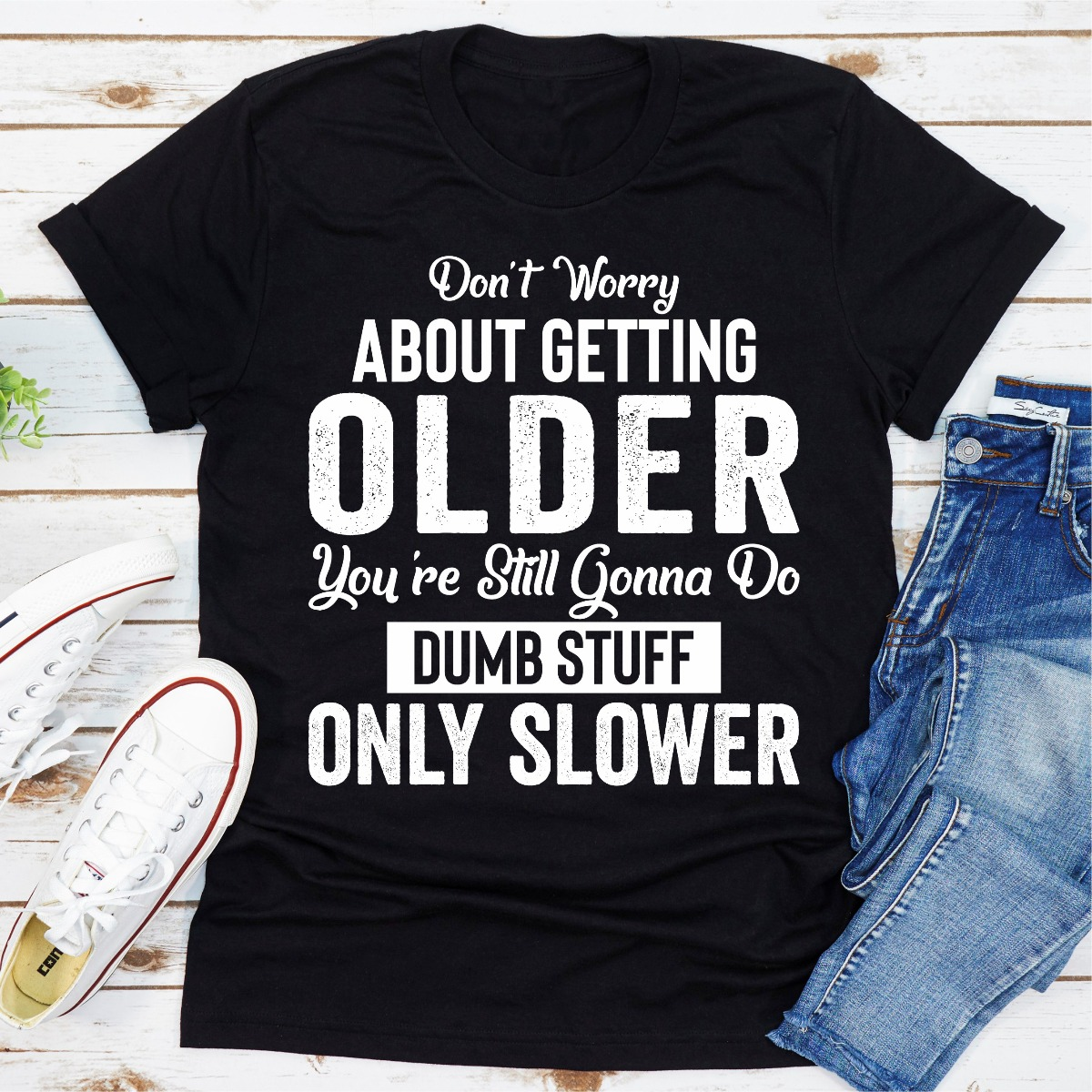 Don't Worry About Getting Older (Black / S)