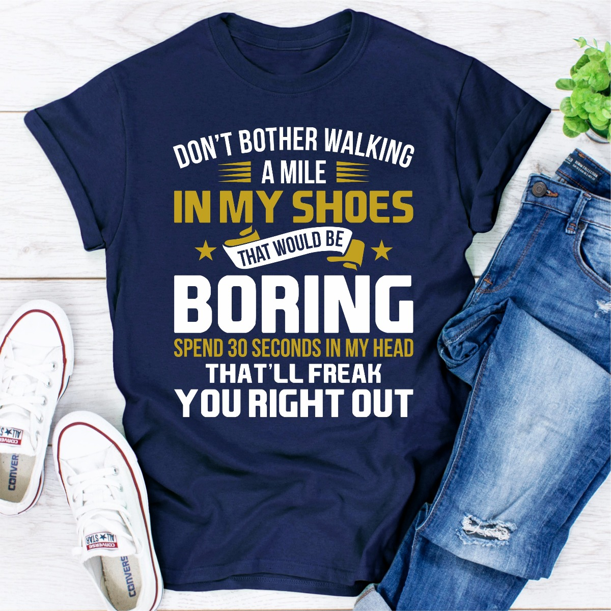 Don't Bother Walking A Mile In My Shoes (Navy / L)