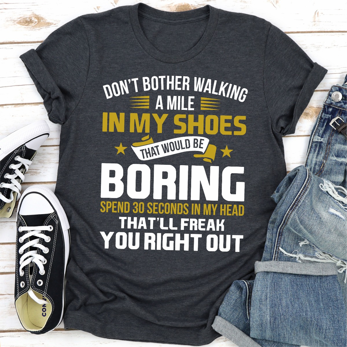 Don't Bother Walking A Mile In My Shoes (Dark Heather / 3Xl)