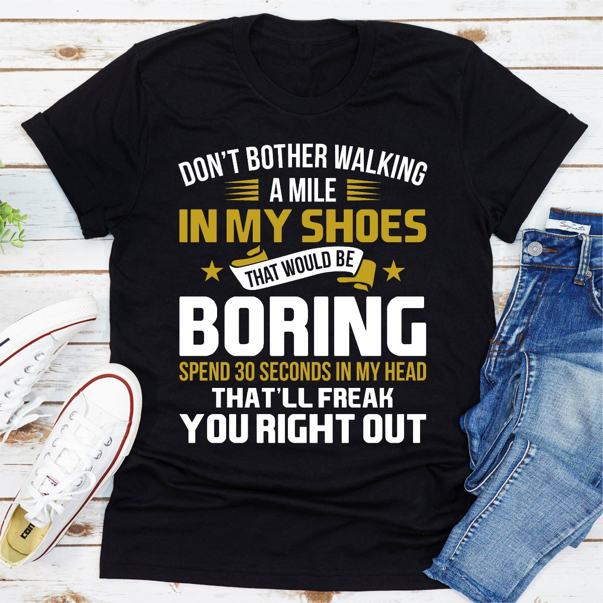Don't Bother Walking A Mile In My Shoes (Black / Xl)