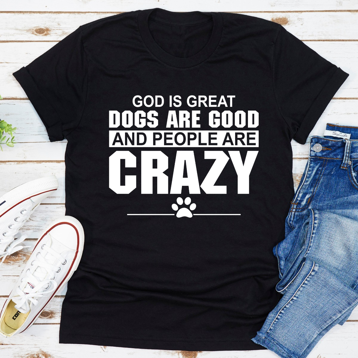 God Is Great Dogs Are Good And People Are Crazy (Black / L)
