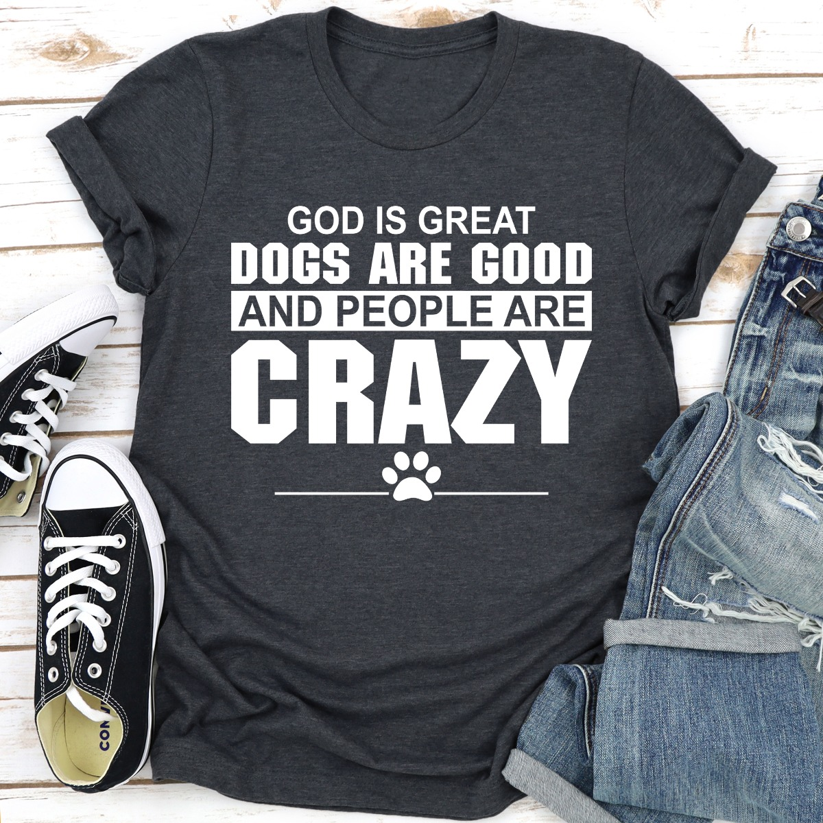 God Is Great Dogs Are Good And People Are Crazy (Dark Heather / S)