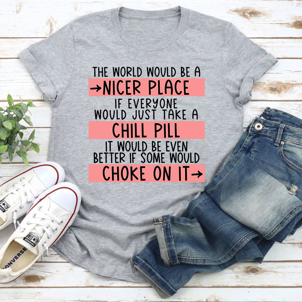 Take A Chill Pill T-Shirt