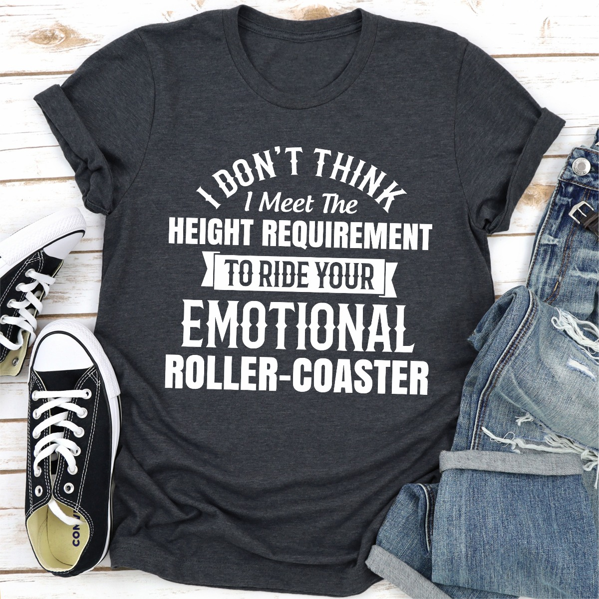 I Don't Think I Meet The Height Requirement To Ride Your Emotional Roller-Coaster (Dark Heather / Xl)
