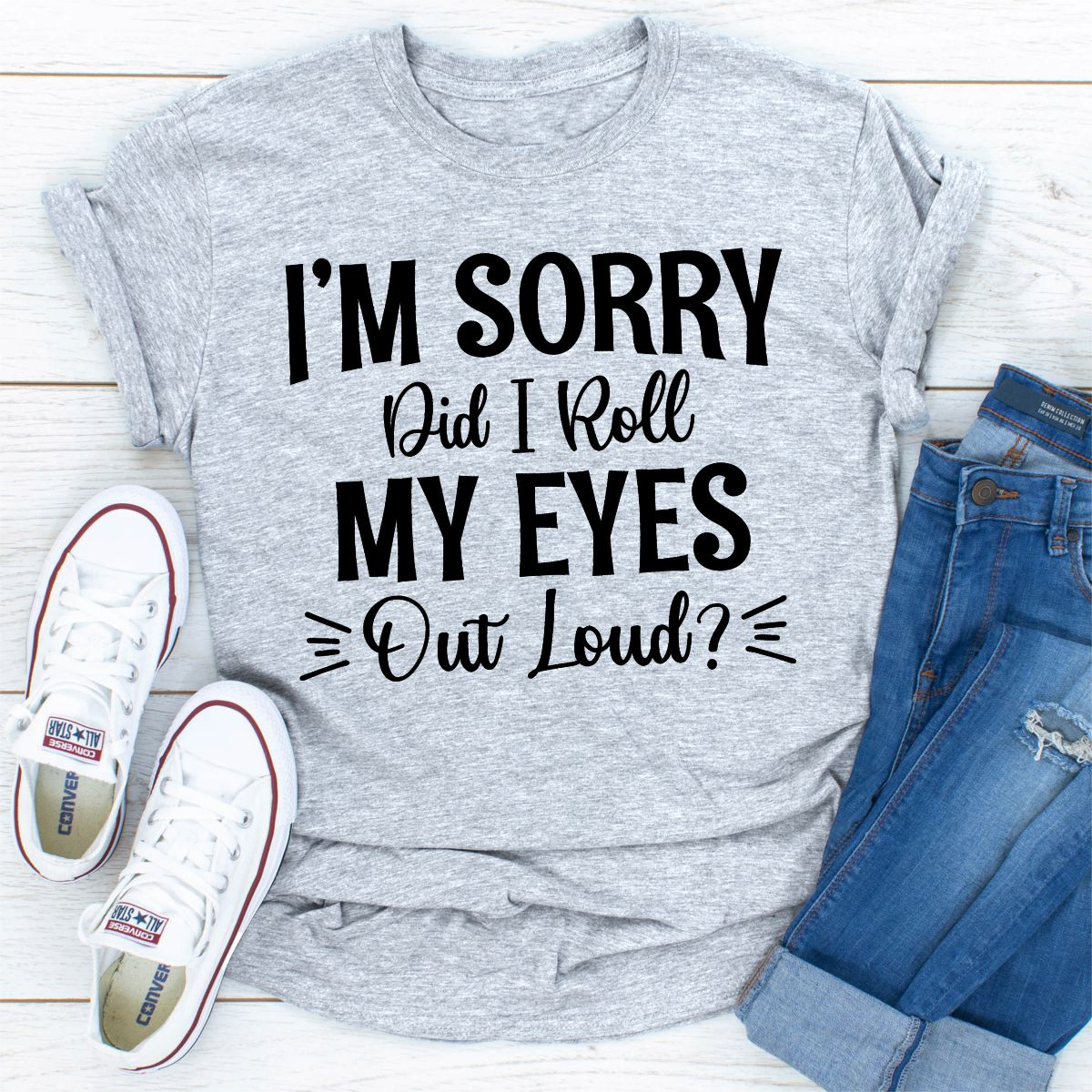 I'm Sorry Did I Roll My Eyes Out Loud (Athletic Heather / 2Xl)