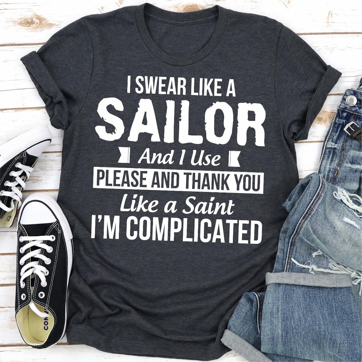 I Swear Like A Sailor And Use Please And Thank You Like A Saint... I'm Complicated