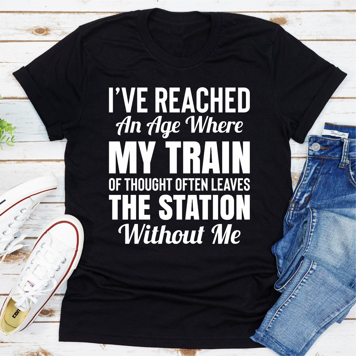 I've Reached An Age Where My Train Of Thought Often Leaves The Station Without Me (Black / S)