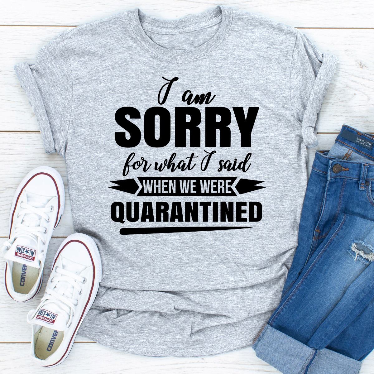 I Am Sorry For What I Said When We Were Quarantined (Sport Grey / L)