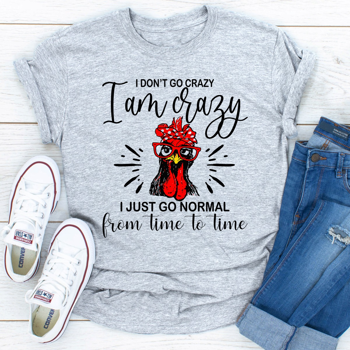I Don't Go Crazy I Am Crazy I Just Go Normal From Time To Time (Sport Grey / 2Xl)
