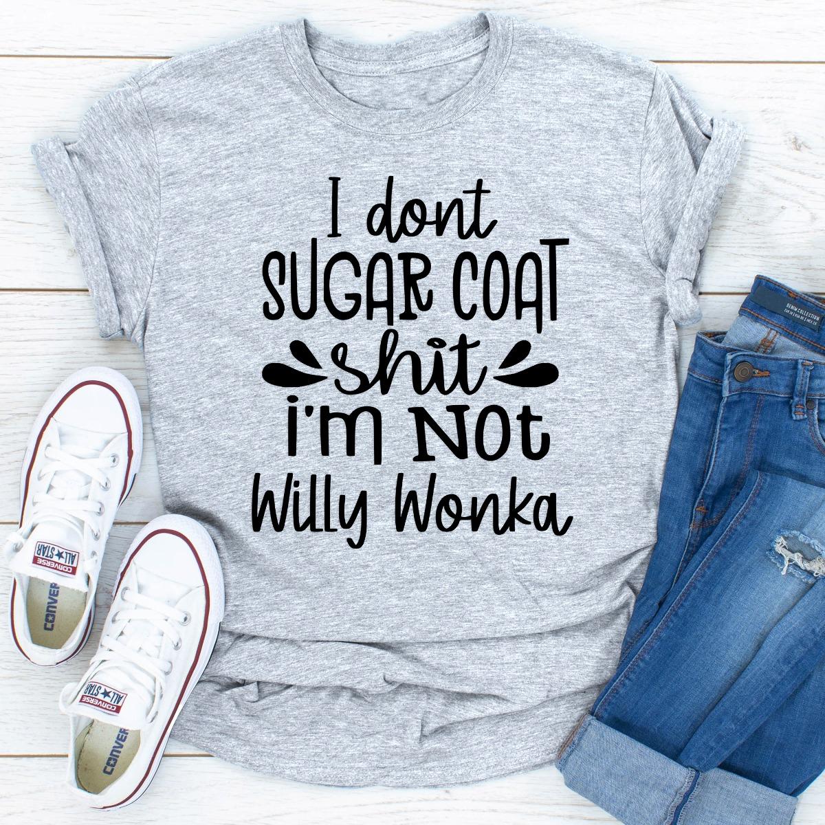 I Don't Sugar Coat Shit