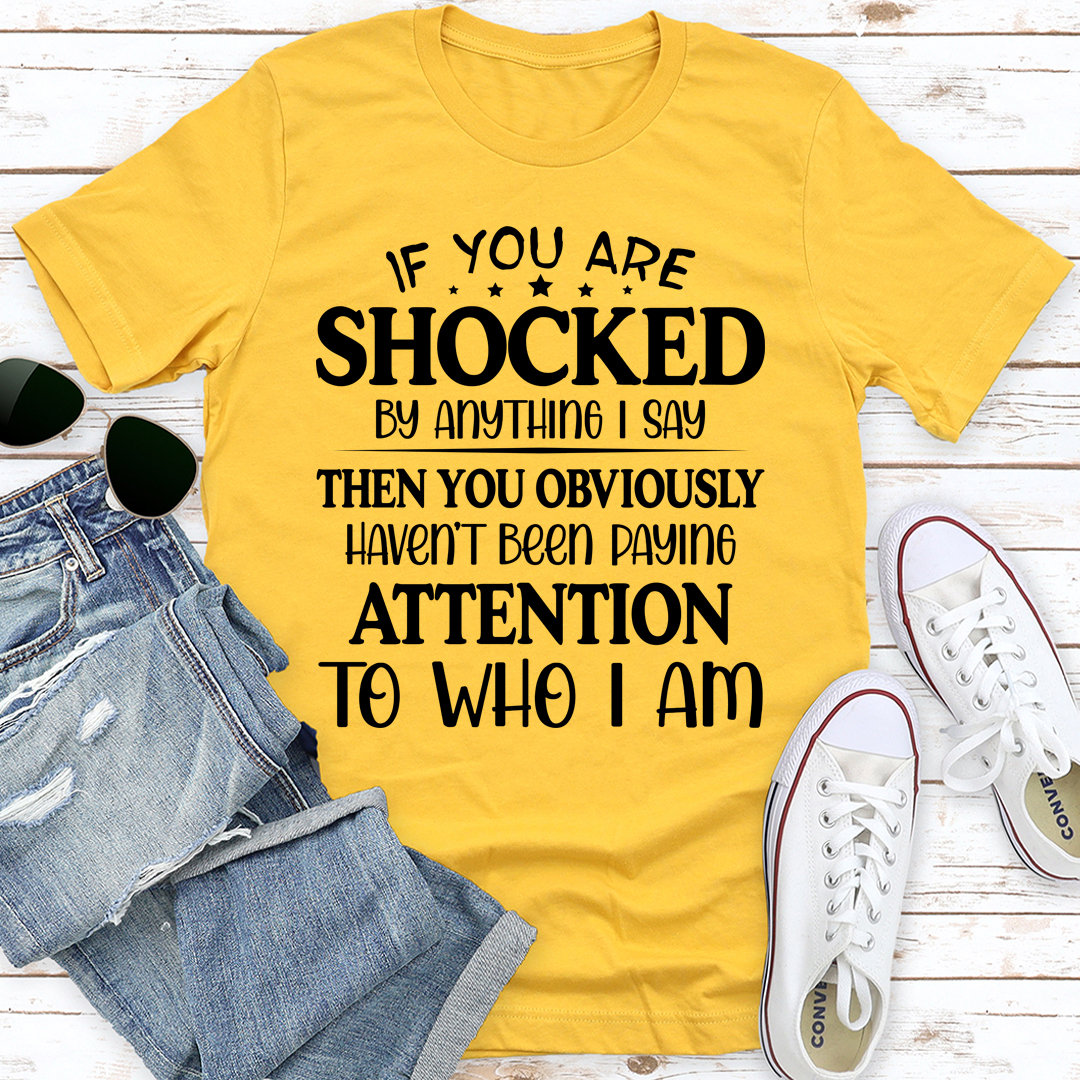 If You Are Shocked By Anything I Say (Gold / 2Xl)