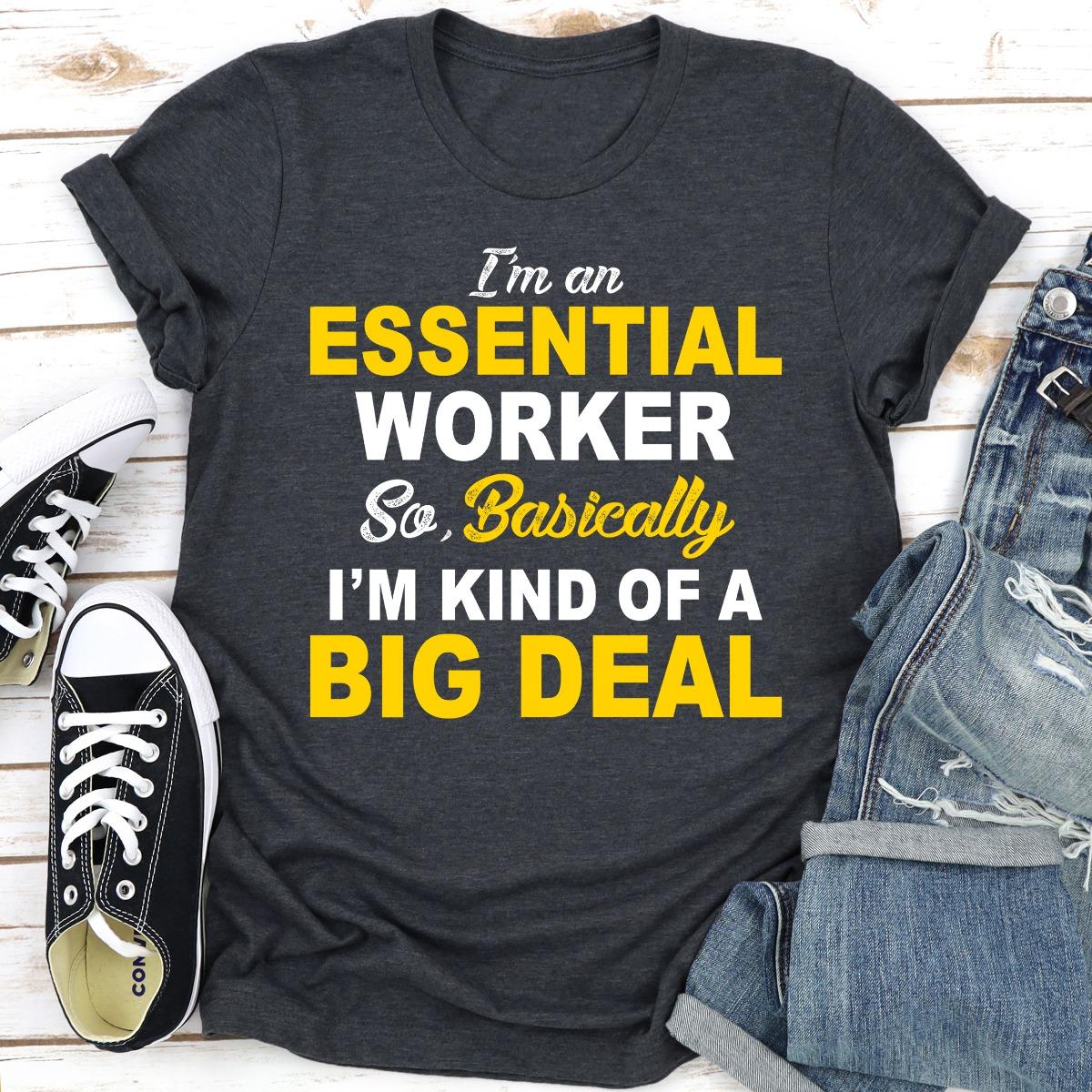 I'm An Essential Worker (Dark Heather / S)