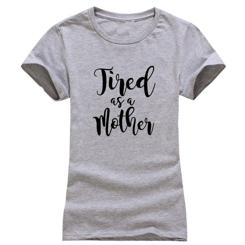 """""""Tired as a Mother"""" T-Shirt"""