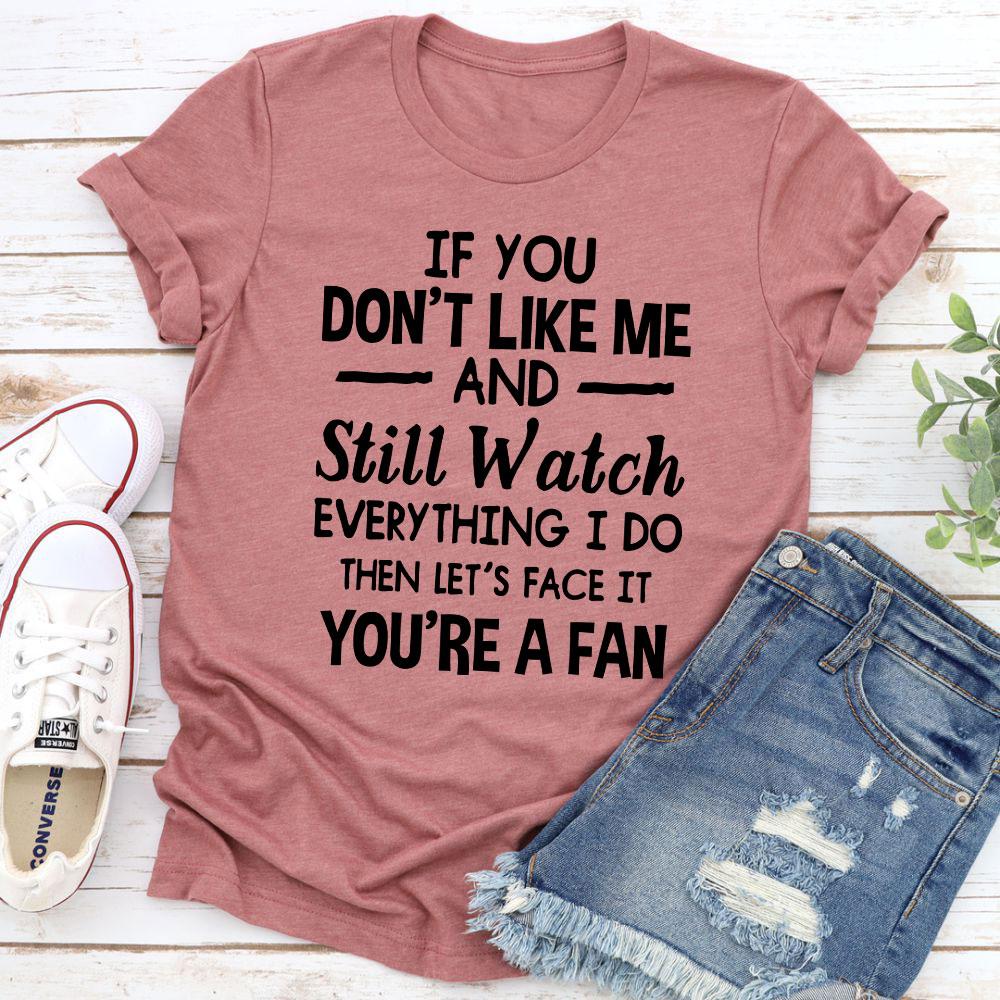 You're A Fan T-Shirt