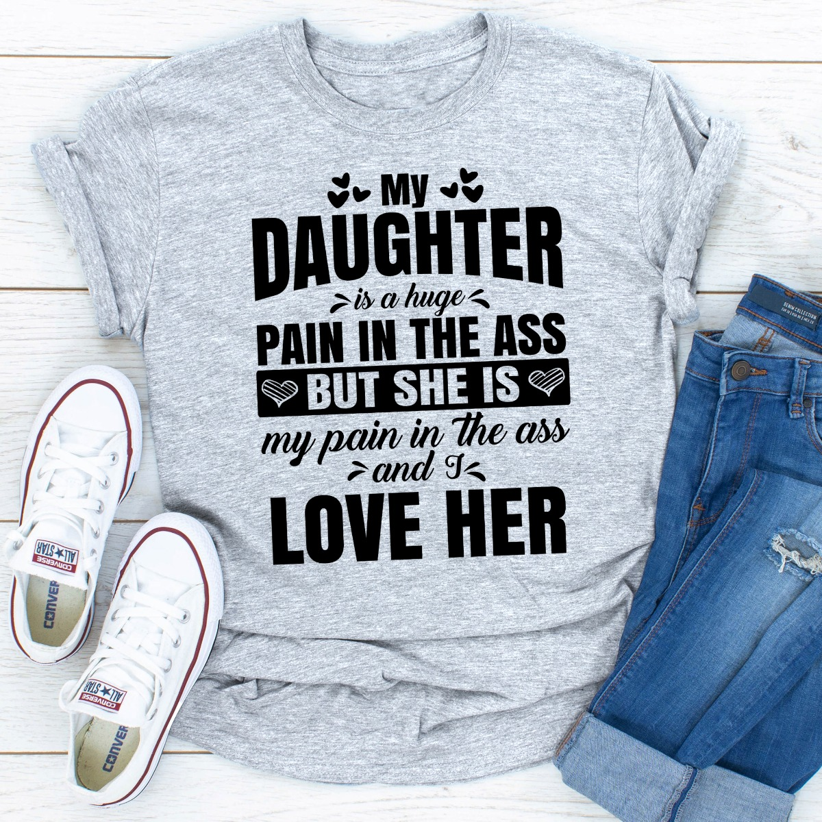 My Daughter Is A Huge Pain In The Ass