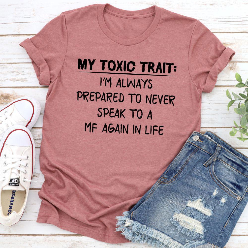 My Toxic Trait T-Shirt