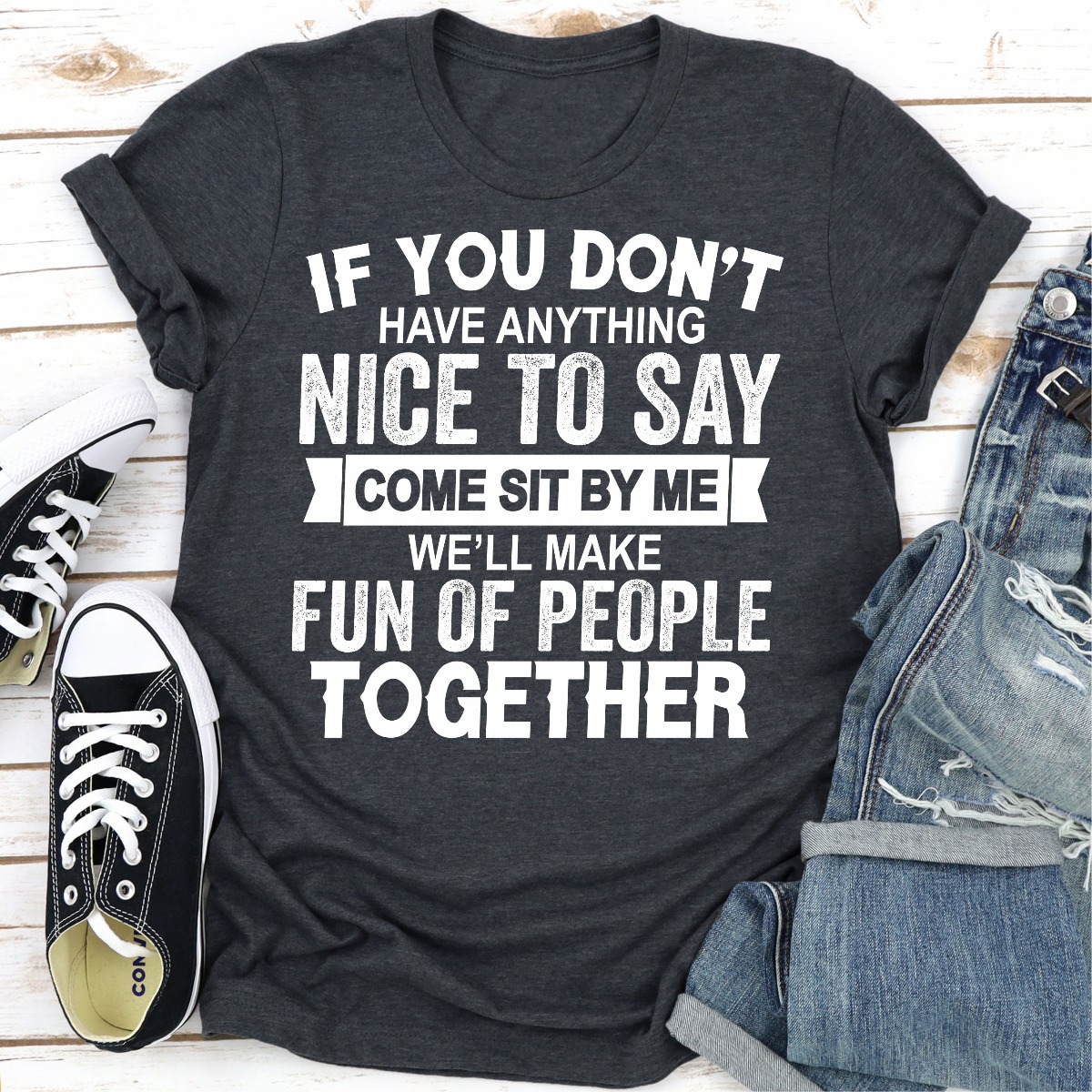 If You Don't Have Anything Nice To Say (Dark Heather / L)