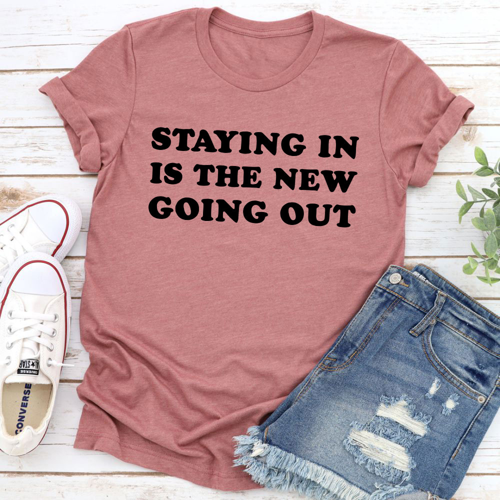 Staying In Is The New Going Out T-Shirt (Mauve / Xl)