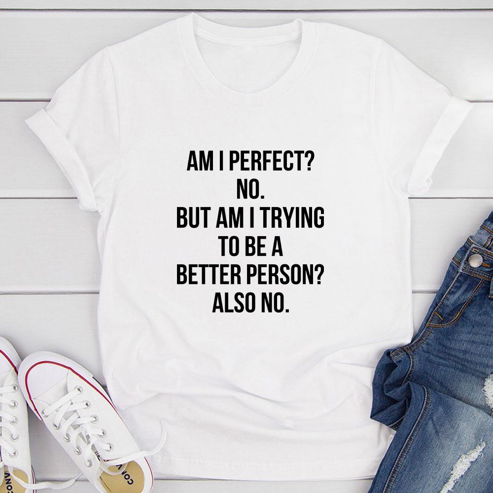 Am I Perfect T-Shirt