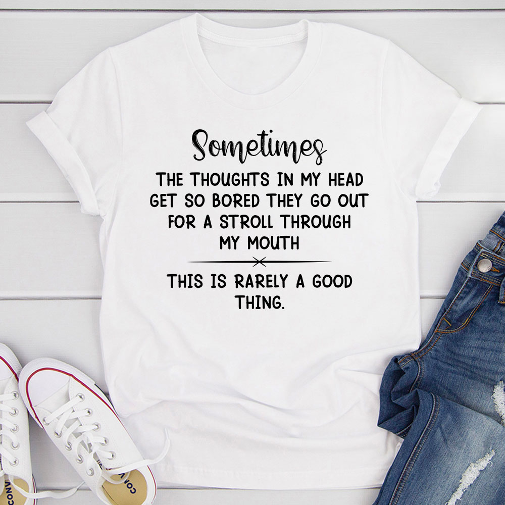 The Thoughts In My Head Get So Bored T-Shirt (White / S)