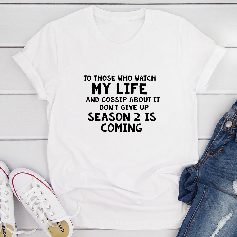 To Those Who Watch My Life T-Shirt (White / 3Xl)
